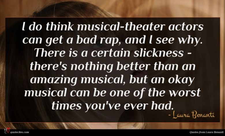 Photo of Laura Benanti quote : I do think musical-theater …