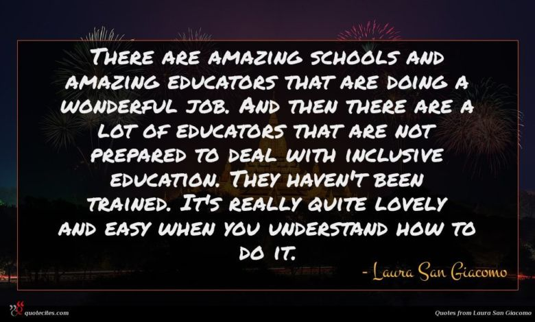 Photo of Laura San Giacomo quote : There are amazing schools …
