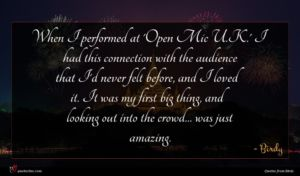 Birdy quote : When I performed at ...