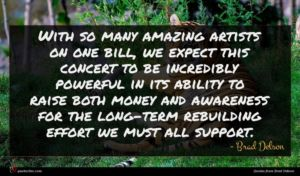 Brad Delson quote : With so many amazing ...