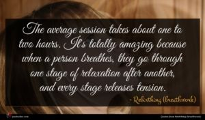Rebirthing (breathwork) quote : The average session takes ...