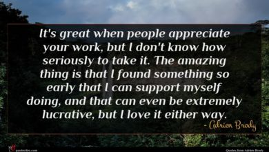 Photo of Adrien Brody quote : It's great when people …