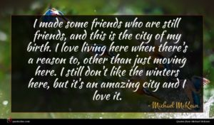 Michael McKean quote : I made some friends ...