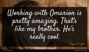Teyana Taylor quote : Working with Omarion is ...