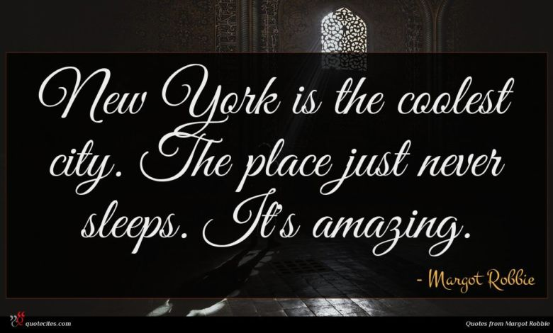 New York is the coolest city. The place just never sleeps. It's amazing.
