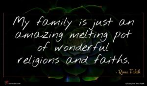 Rima Fakih quote : My family is just ...