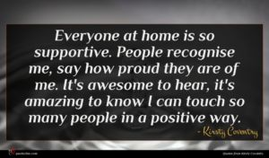 Kirsty Coventry quote : Everyone at home is ...