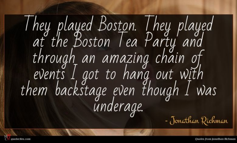 They played Boston. They played at the Boston Tea Party and through an amazing chain of events I got to hang out with them backstage even though I was underage.