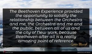 Lorin Maazel quote : The Beethoven Experience provided ...