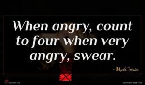 Mark Twain quote : When angry count to ...