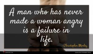 Christopher Morley quote : A man who has ...