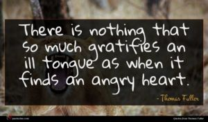 Thomas Fuller quote : There is nothing that ...