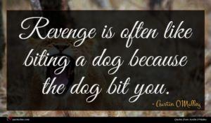 Austin O'Malley quote : Revenge is often like ...