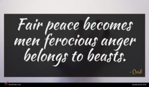 Ovid quote : Fair peace becomes men ...