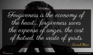 Hannah More quote : Forgiveness is the economy ...
