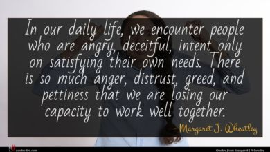 Photo of Margaret J. Wheatley quote : In our daily life …
