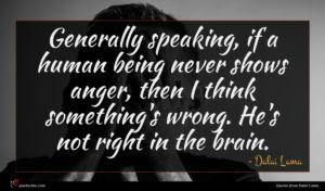 Dalai Lama quote : Generally speaking if a ...