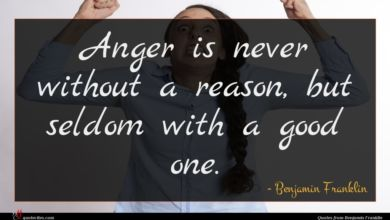 Photo of Benjamin Franklin quote : Anger is never without …
