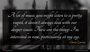 Annie Lennox quote : A lot of music ...