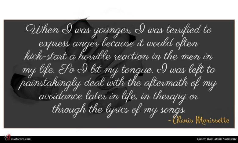 Photo of Alanis Morissette quote : When I was younger …