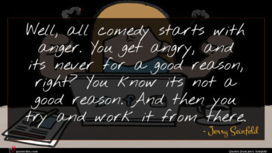 Photo of Jerry Seinfeld quote : Well all comedy starts …