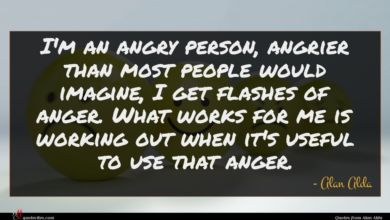 Photo of Alan Alda quote : I'm an angry person …