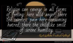 Karl Wilhelm Friedrich Schlegel quote : Religion can emerge in ...