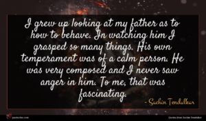 Sachin Tendulkar quote : I grew up looking ...