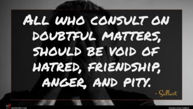 Photo of Sallust quote : All who consult on …