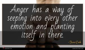 Dane Cook quote : Anger has a way ...