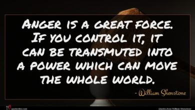 Photo of William Shenstone quote : Anger is a great …