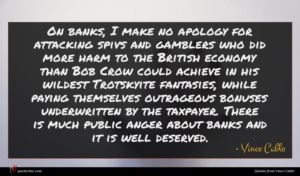Vince Cable quote : On banks I make ...