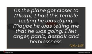 Robin Gibb quote : As the plane got ...