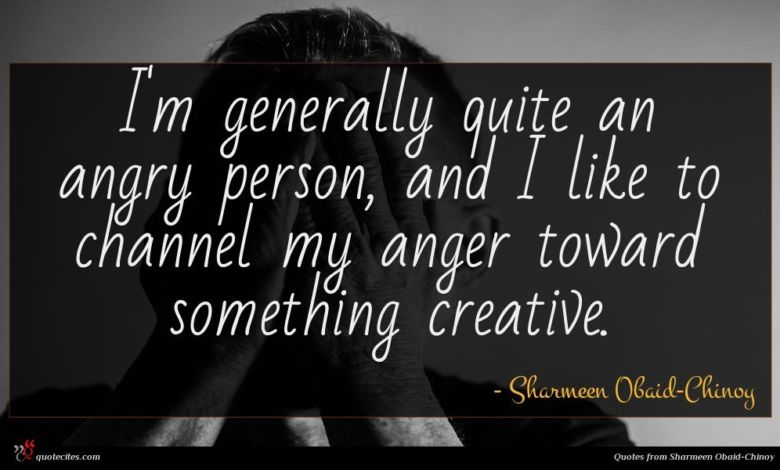 I'm generally quite an angry person, and I like to channel my anger toward something creative.