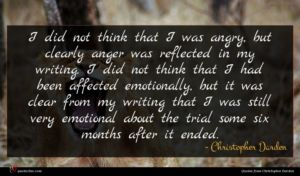 Christopher Darden quote : I did not think ...