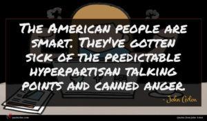 John Avlon quote : The American people are ...