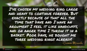 Carmen Miranda quote : I've chosen my wedding ...