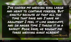 Carmen Miranda quote : I've chosen my wedding ...