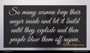 Rosalind Wiseman quote : So many women keep ...