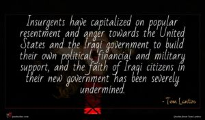 Tom Lantos quote : Insurgents have capitalized on ...