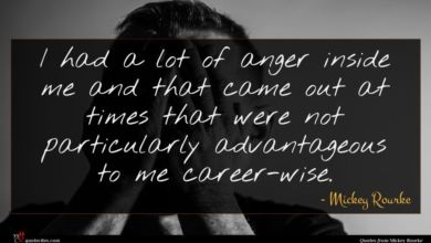 Photo of Mickey Rourke quote : I had a lot …