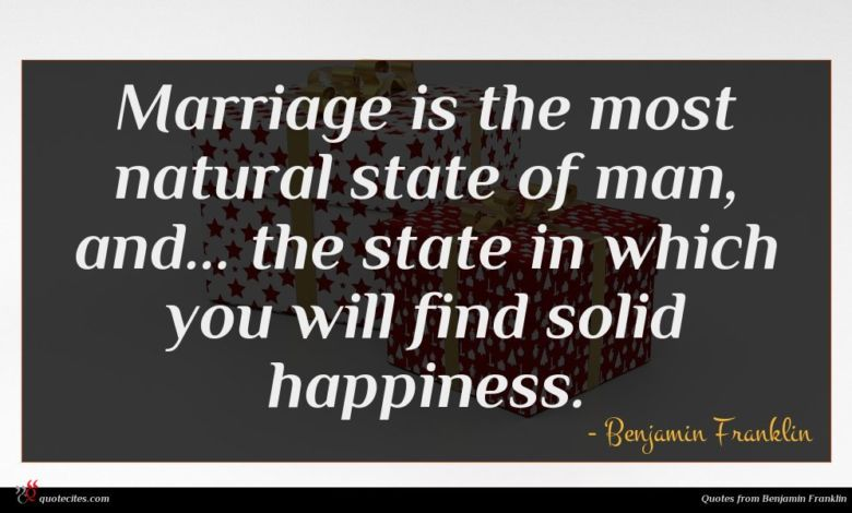 Photo of Benjamin Franklin quote : Marriage is the most …