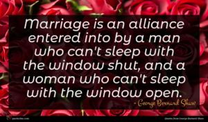 George Bernard Shaw quote : Marriage is an alliance ...