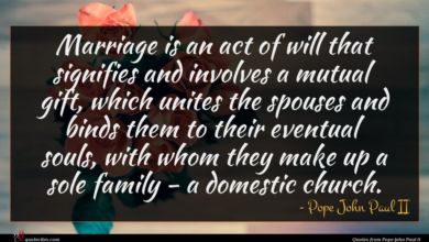 Photo of Pope John Paul II quote : Marriage is an act …