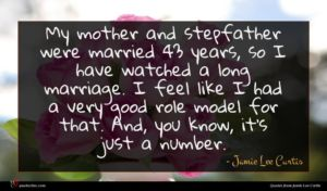 Jamie Lee Curtis quote : My mother and stepfather ...