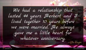 Uta Hagen quote : We had a relationship ...