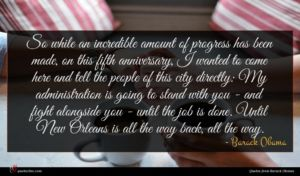 Barack Obama quote : So while an incredible ...