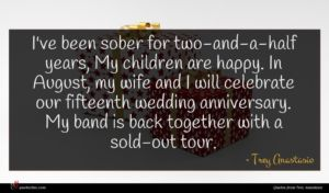 Trey Anastasio quote : I've been sober for ...