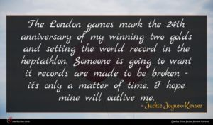 Jackie Joyner-Kersee quote : The London games mark ...