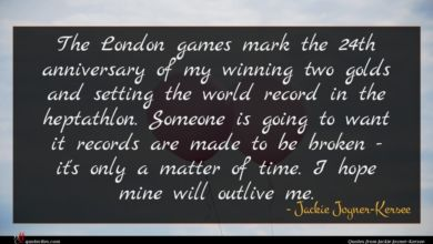 Photo of Jackie Joyner-Kersee quote : The London games mark …